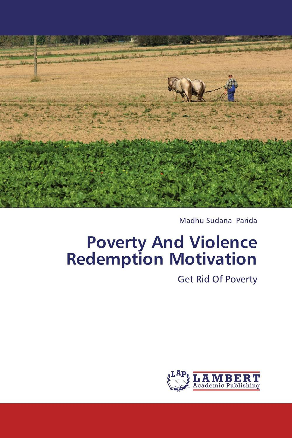 Poverty And Violence Redemption Motivation decayed leadership and violence
