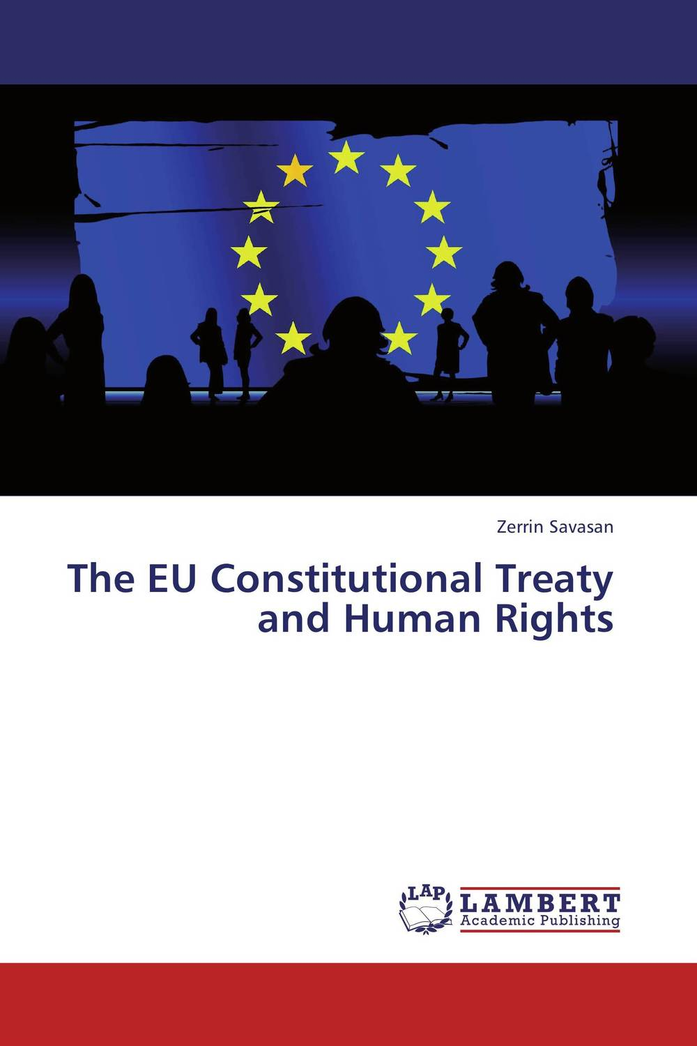 The EU Constitutional Treaty and Human Rights foreign policy as a means for advancing human rights