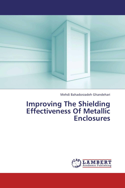 Improving The Shielding Effectiveness Of Metallic Enclosures