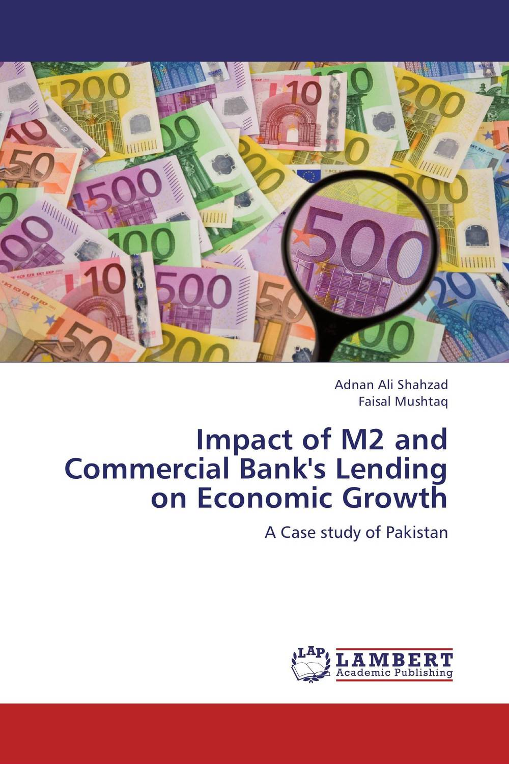 Impact of M2 and Commercial Bank's Lending on Economic Growth impact of stock market performance indices on economic growth