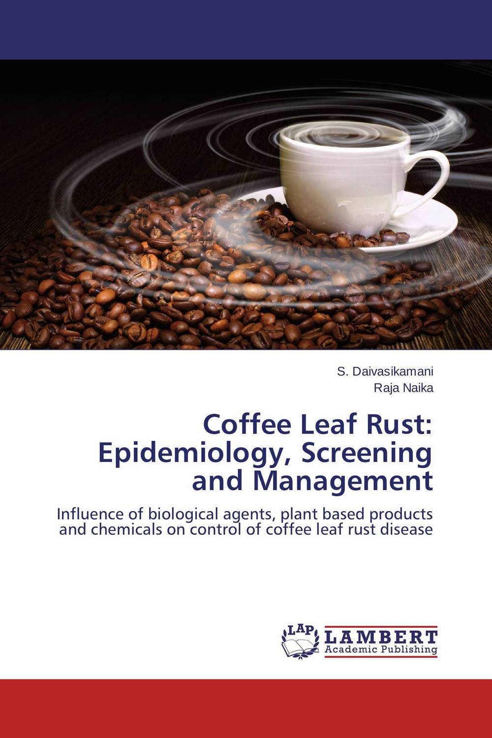 Coffee Leaf Rust: Epidemiology, Screening and  Management h n gour pankaj sharma and rakesh kaushal pathological aspects and management of root rot of groundnut