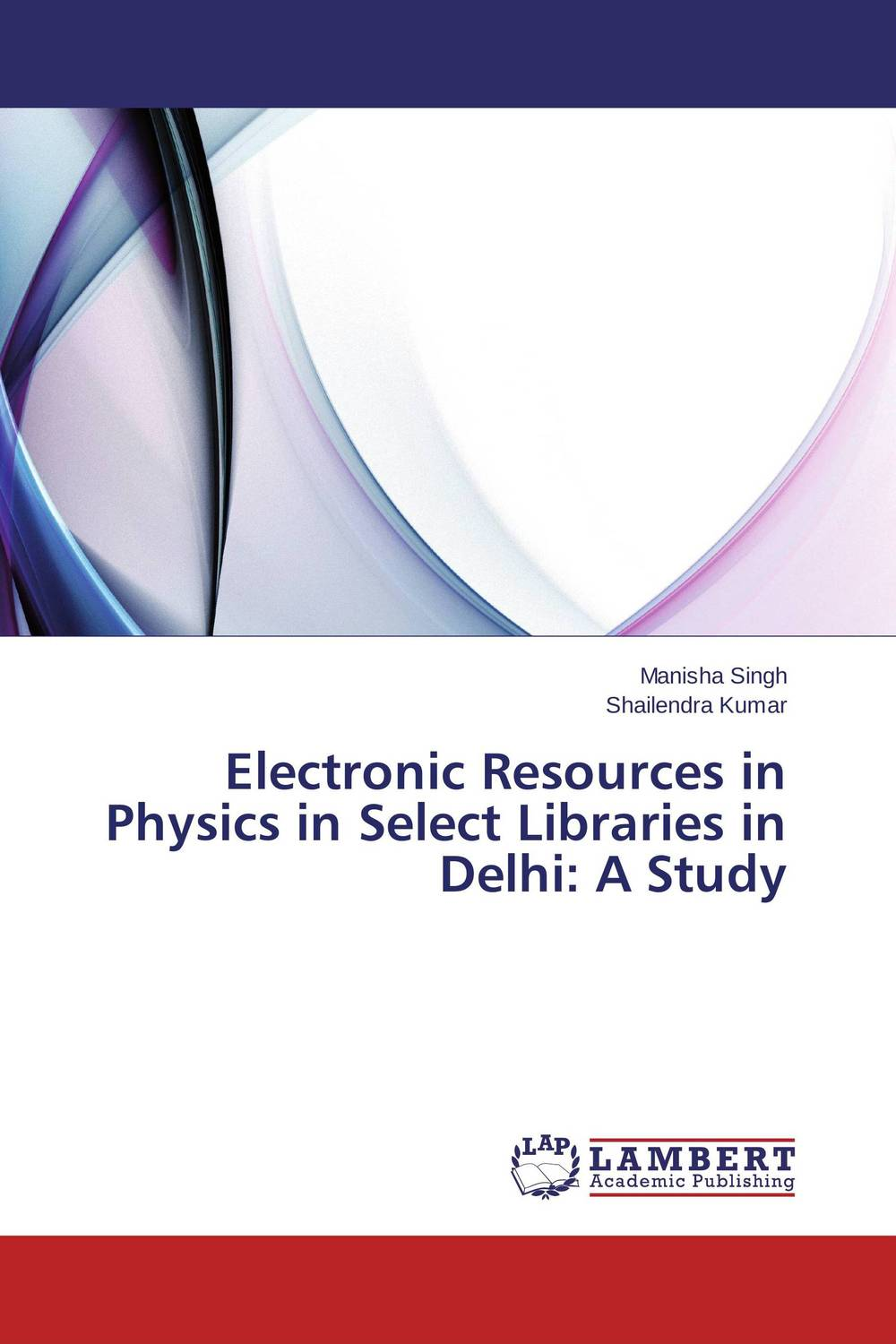 Electronic Resources in Physics in Select Libraries in Delhi: A Study недорго, оригинальная цена