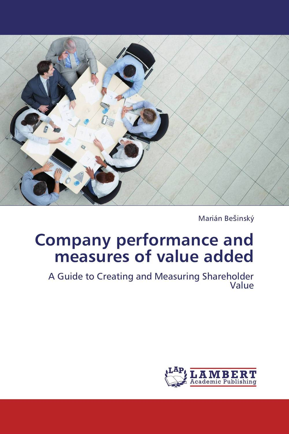 Company performance and measures of value added jennifer meyer decision quality value creation from better business decisions