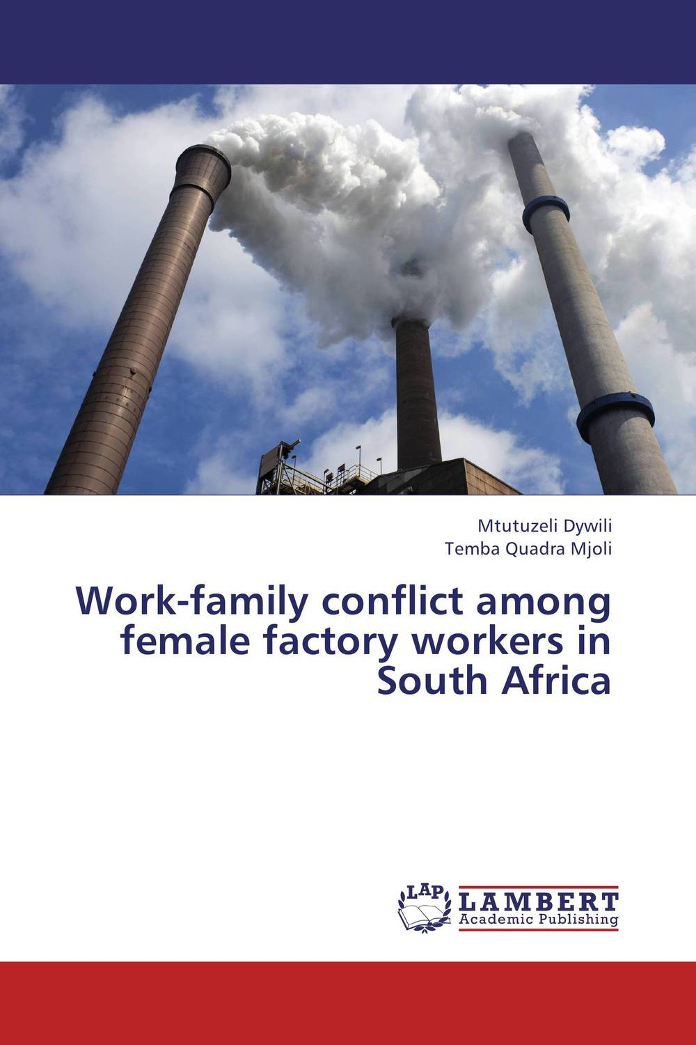Work-family conflict among female factory workers in South Africa sadiq sagheer job stress role conflict work life balance impacts on sales personnel