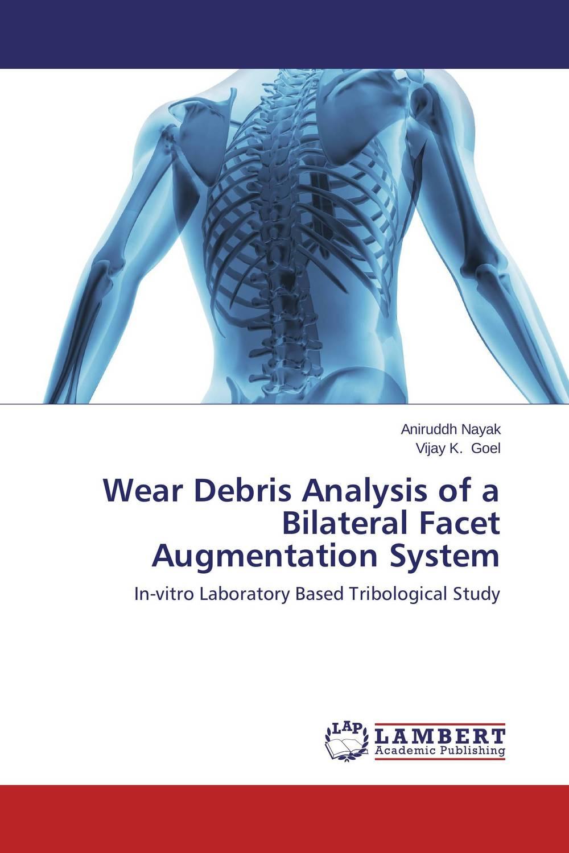 Wear Debris Analysis of a Bilateral Facet Augmentation System yec ccs pcu