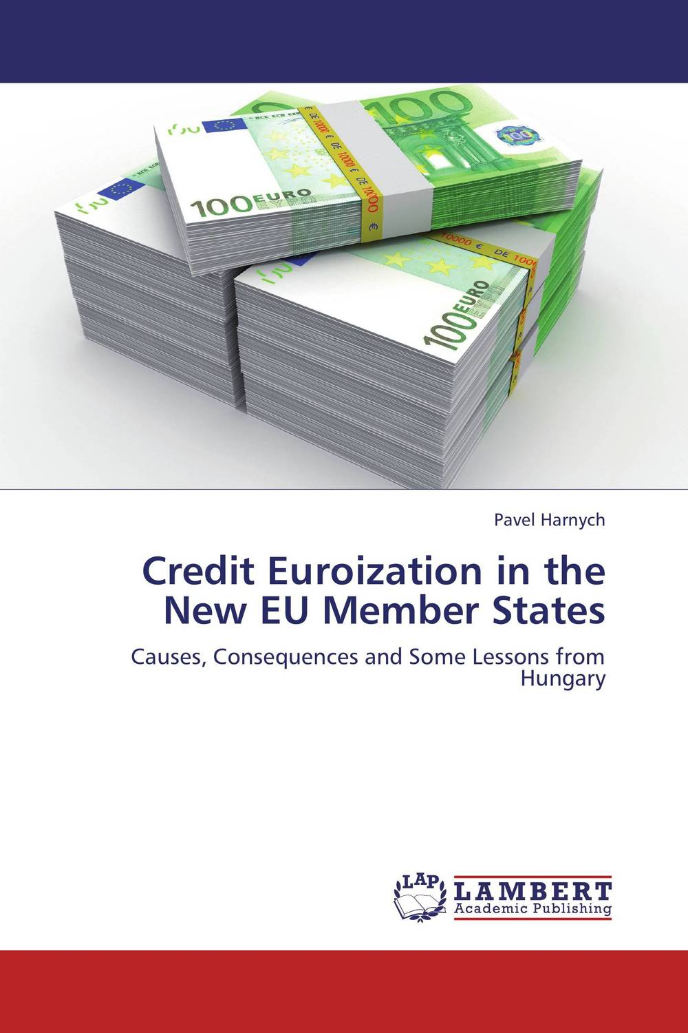 Credit Euroization in the New EU Member States the credibility of credit ratings