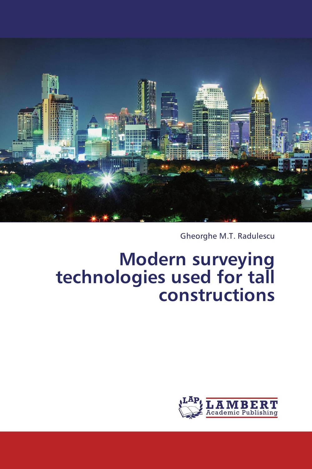 Modern surveying technologies used for tall constructions modern surveying technologies used for tall constructions