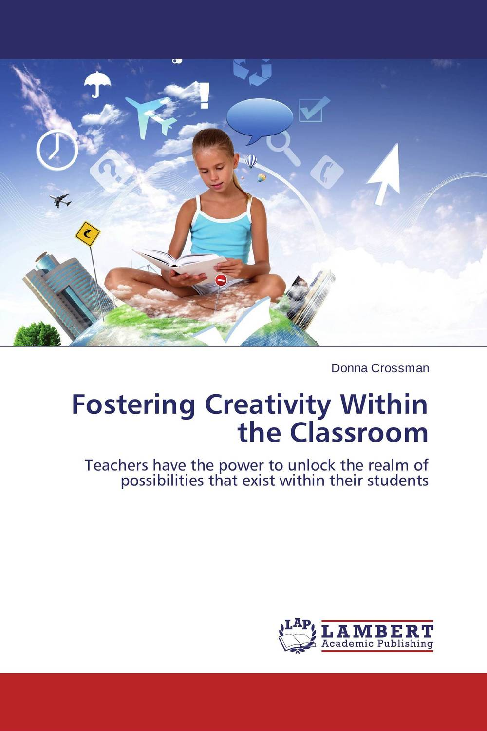 Fostering Creativity Within the Classroom joyce cooper kahn boosting executive skills in the classroom a practical guide for educators