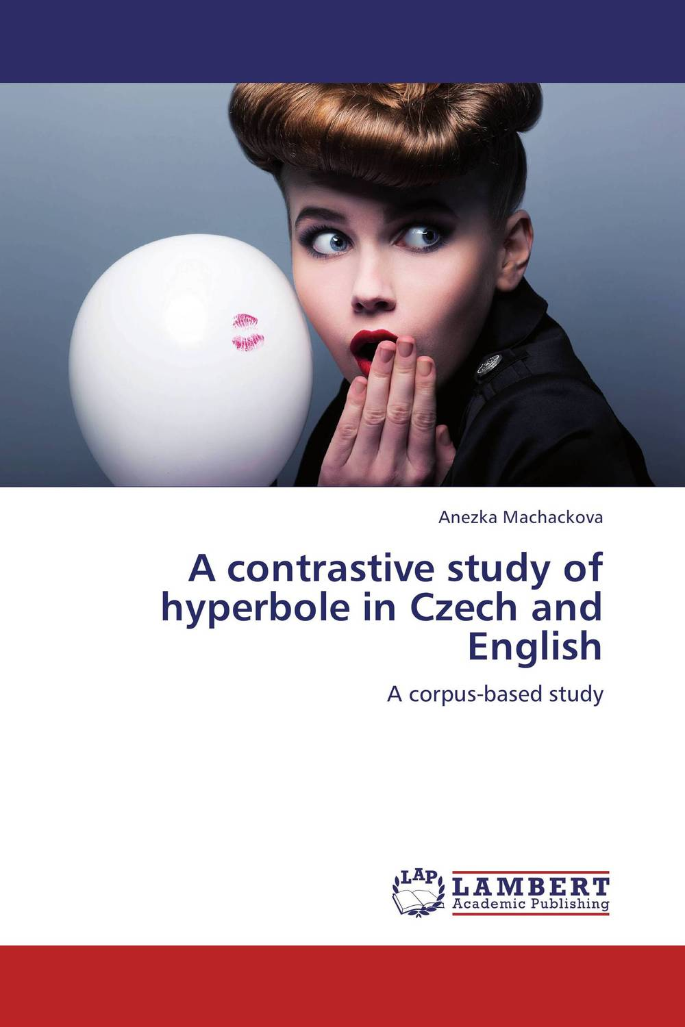 A contrastive study of hyperbole in Czech and English error analysis in spoken english phonological