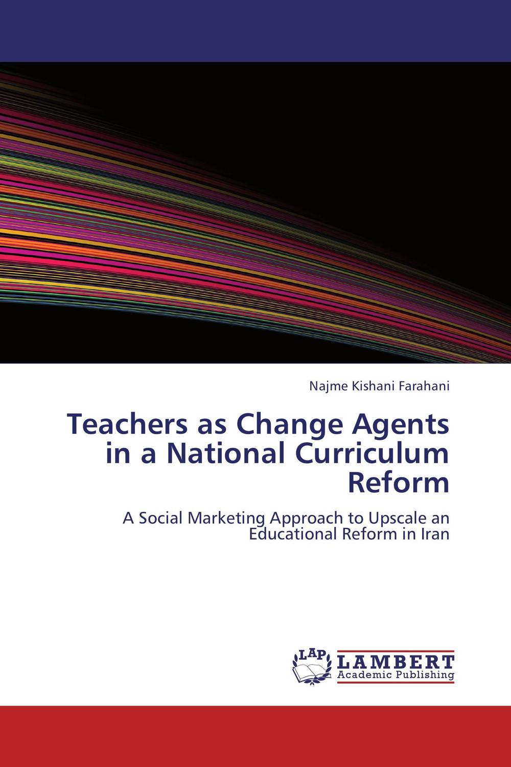 Teachers as Change Agents in a National Curriculum Reform promoting social change in the arab gulf