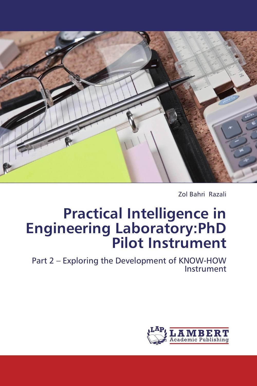 Practical Intelligence in Engineering Laboratory:PhD Pilot Instrument practical reverse engineering