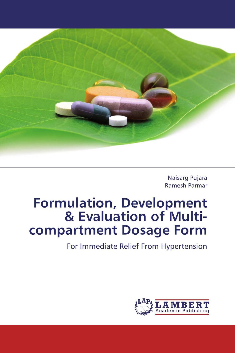 Formulation, Development & Evaluation of Multi-compartment Dosage Form amita yadav kamal singh rathore and geeta m patel formulation evaluation and optimization of mouth dissolving tablets