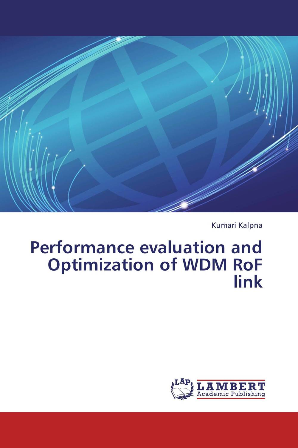 Performance evaluation and Optimization of WDM RoF link modeling and evaluation of networks on chip