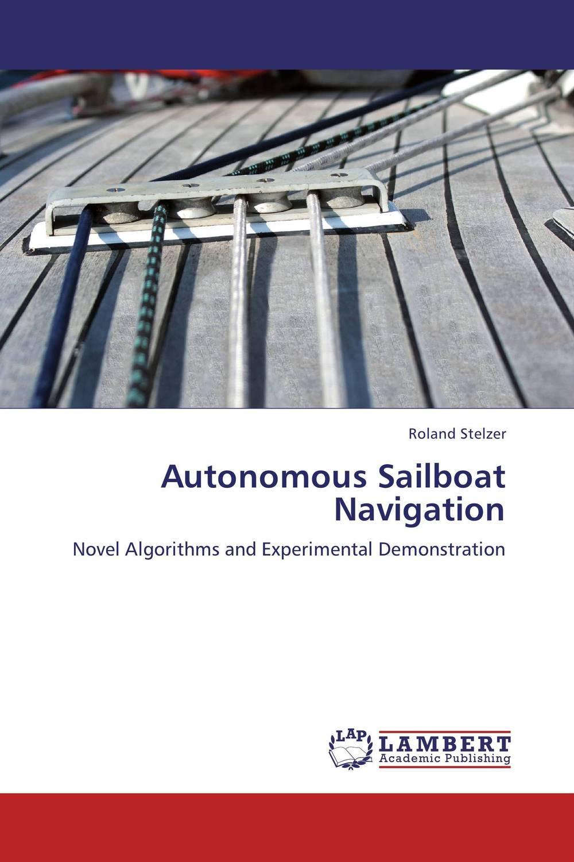Autonomous Sailboat Navigation belousov a security features of banknotes and other documents methods of authentication manual денежные билеты бланки ценных бумаг и документов