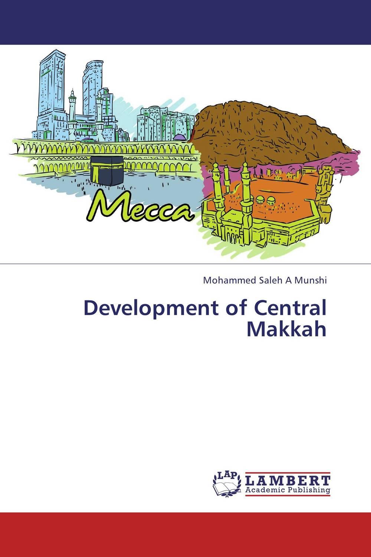 Development of Central Makkah andy al affendi abdullah and faieza abdul aziz product development process improvement