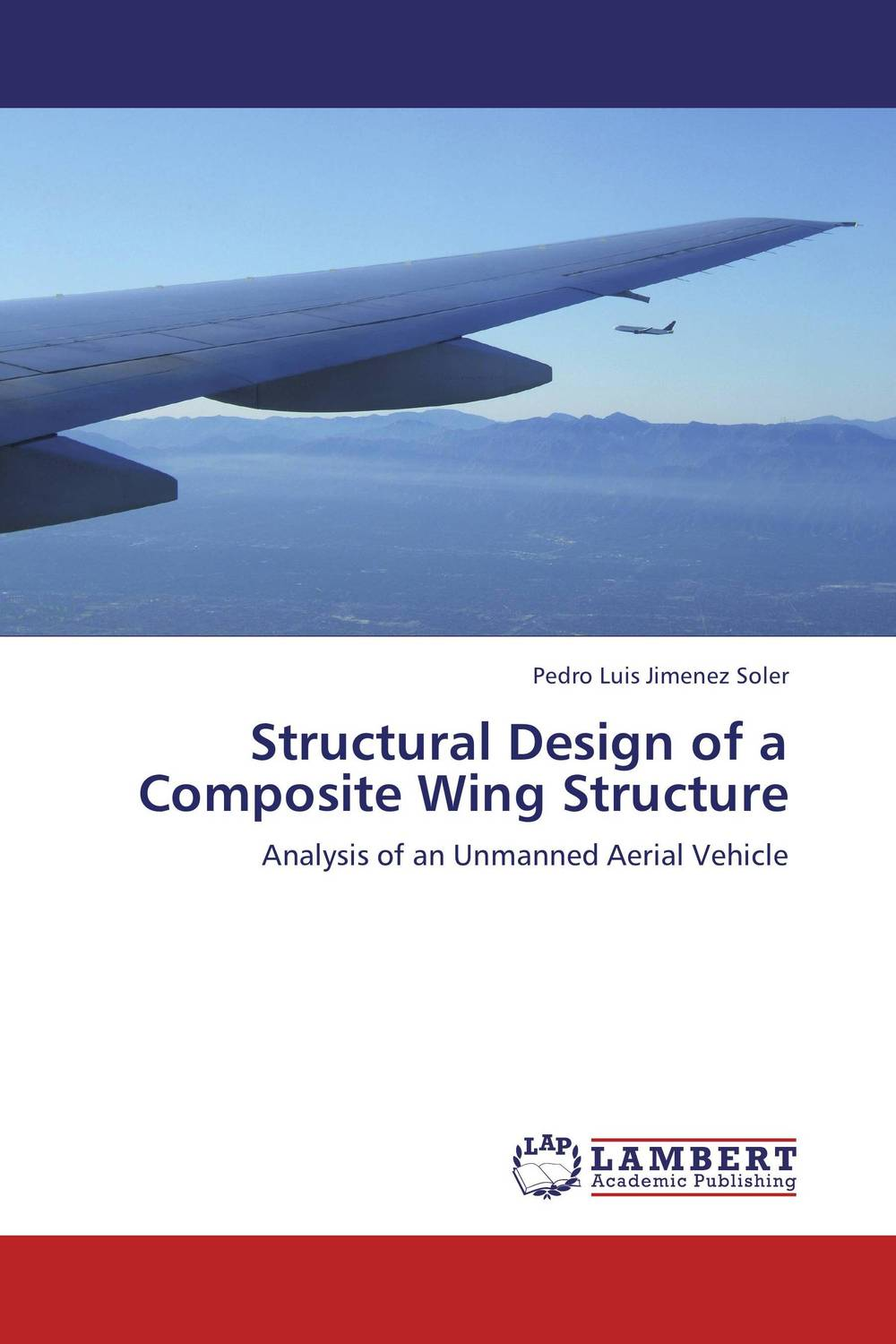 Structural Design of a Composite Wing Structure composite structures design safety and innovation