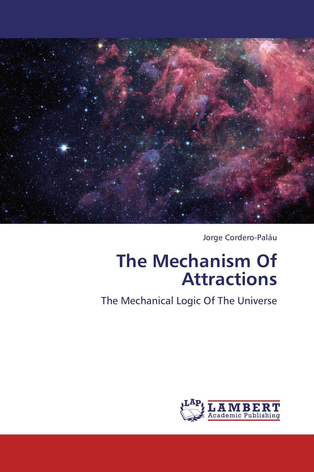 The Mechanism Of Attractions life the universe and everything