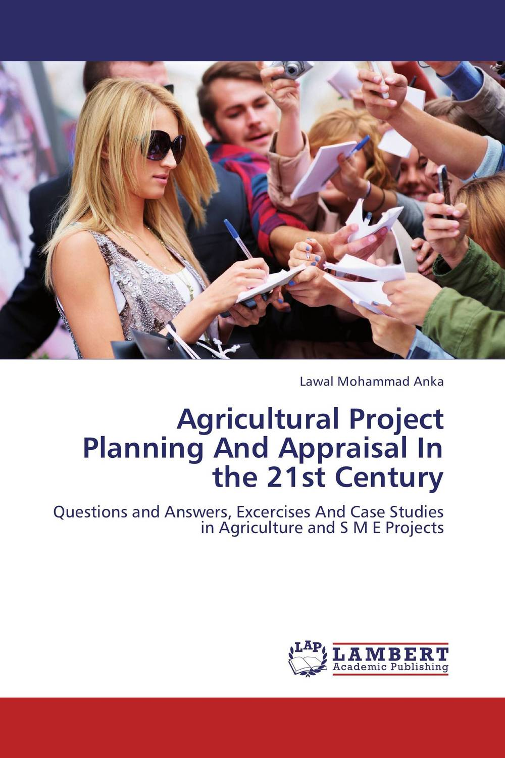 Agricultural Project Planning And Appraisal In the 21st Century working guide to reservoir exploration and appraisal
