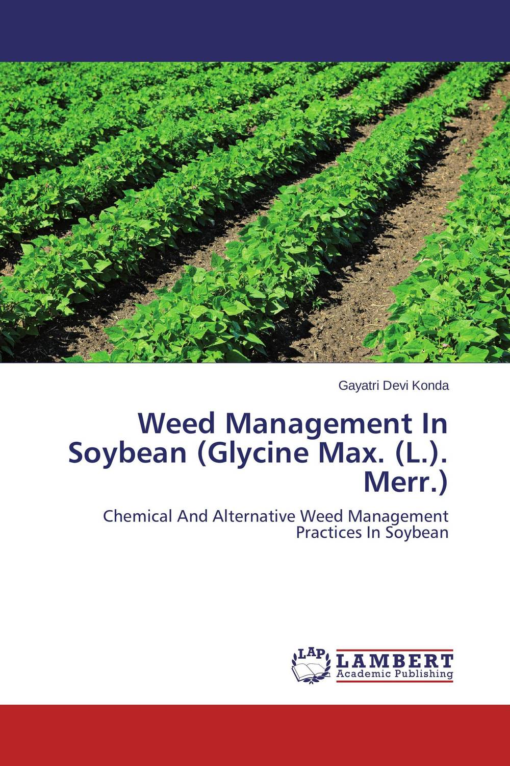 Weed Management In Soybean (Glycine Max. (L.). Merr.) devendra mandal and rakesh kumar effect of sowing date and weed control methods on direct seeded rice