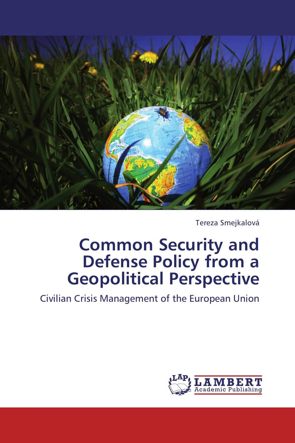 Common Security and Defense Policy from a Geopolitical Perspective julian di ridolfo nato and the european security and defense policy