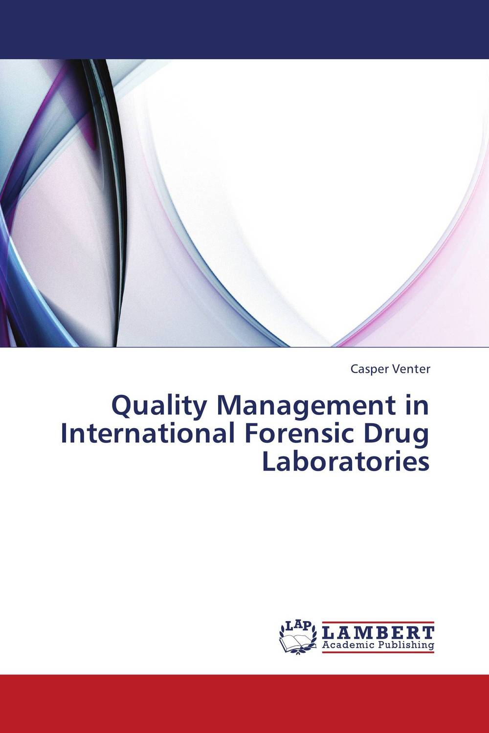 Quality Management in International Forensic Drug Laboratories advancing forensic interrogation techniques to combat terrorism