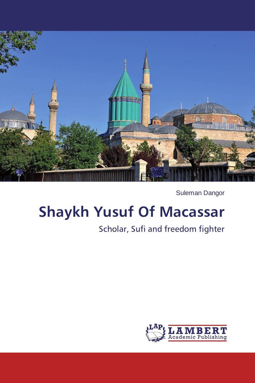 Shaykh Yusuf Of Macassar suleman dangor shaykh yusuf of macassar