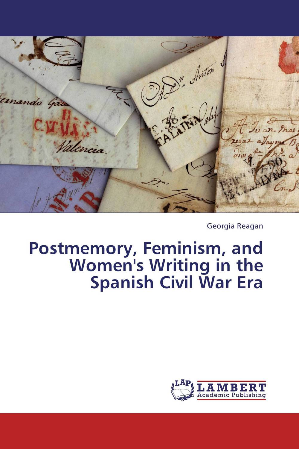 Postmemory, Feminism, and Women's Writing in the Spanish Civil War Era war and women