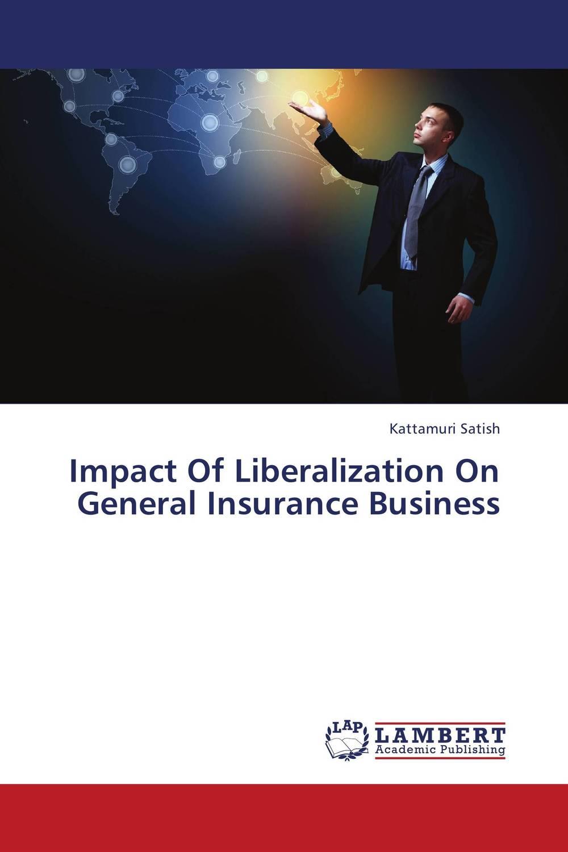 Impact Of Liberalization On General Insurance Business martha yilma and sindu workhen kebede impact of trade liberalization on ethiopian agriculture vs industry