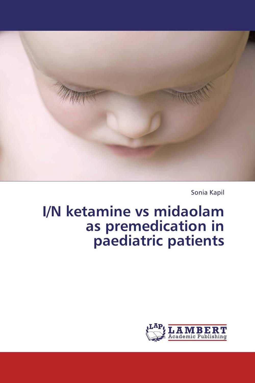I/N ketamine vs midaolam as premedication in paediatric patients