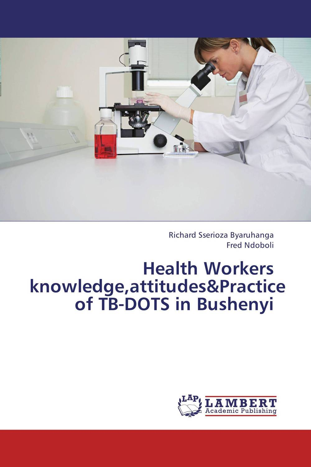 Health Workers knowledge,attitudes&Practice of TB-DOTS in Bushenyi ripudaman singh sandeep kaur and bhupinder singh bhalla assessing the knowledge and attitude regarding health hazards