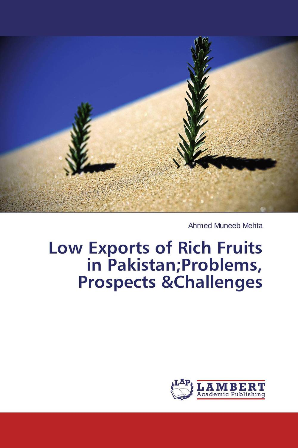 Low Exports of Rich Fruits in Pakistan;Problems, Prospects &Challenges