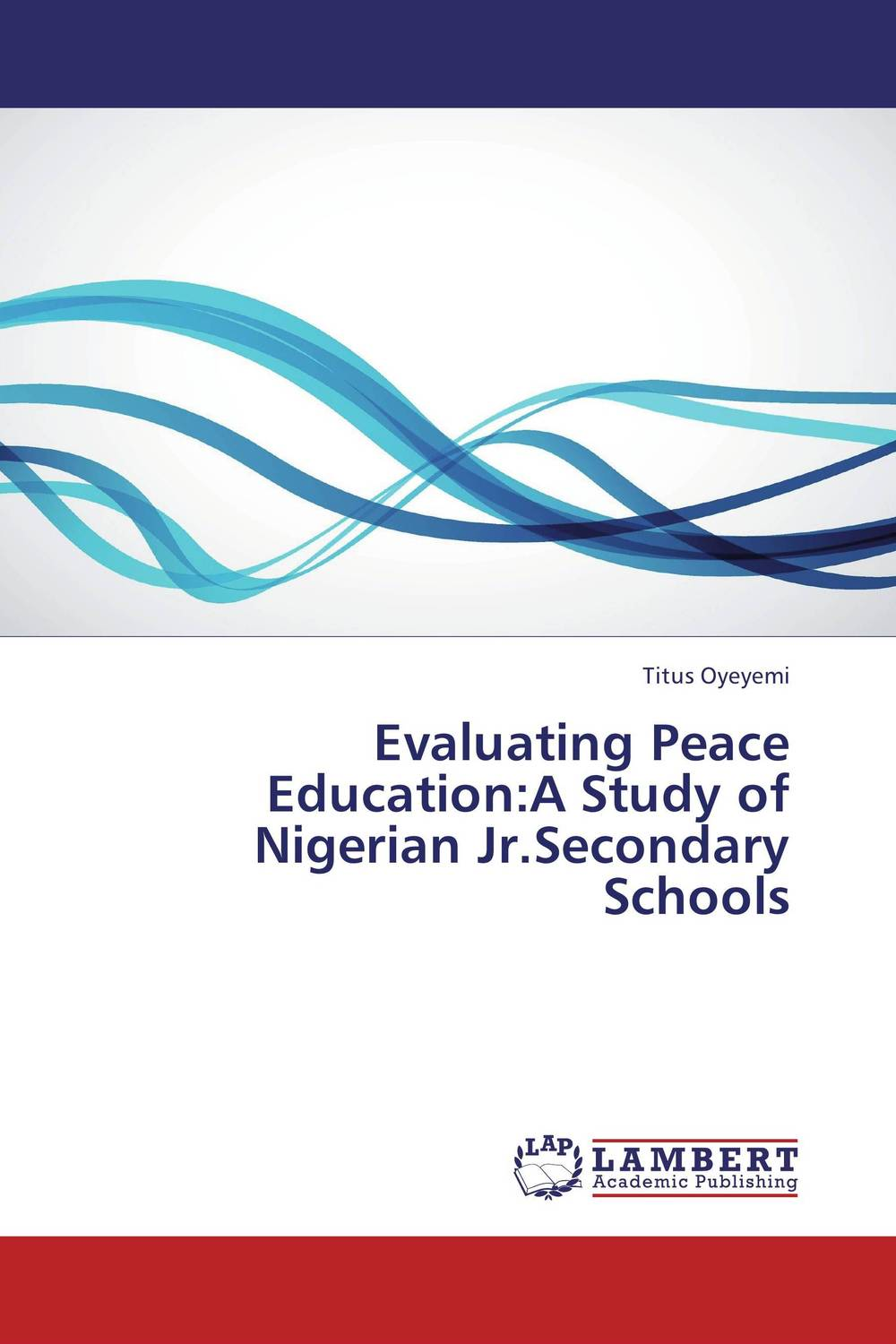 Evaluating Peace Education:A Study of Nigerian Jr.Secondary Schools samuel richardson clarissa or the history of a young lady vol 8