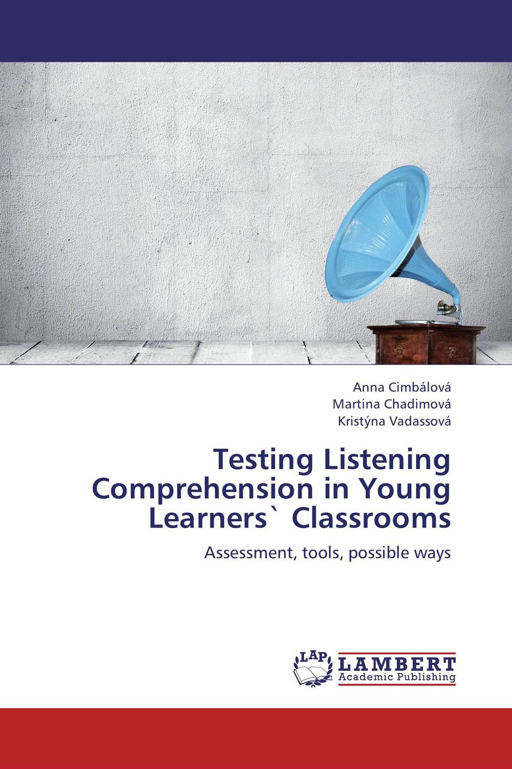 цена на Testing Listening Comprehension in Young Learners` Classrooms