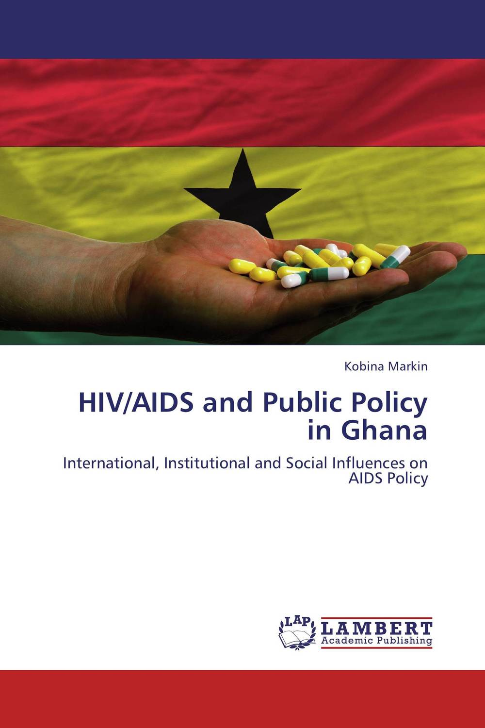 HIV/AIDS and Public Policy in Ghana an overview on hiv aids