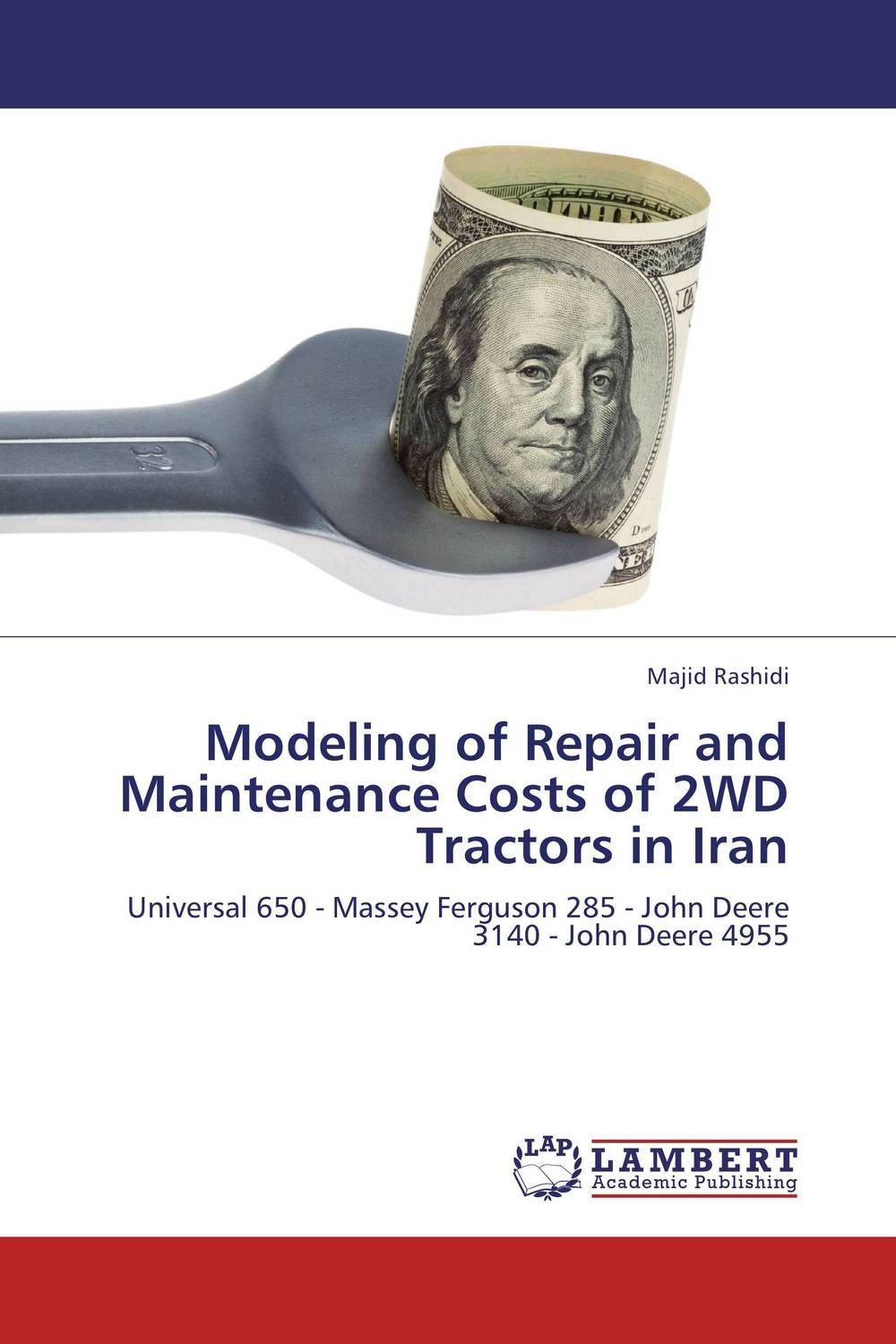 Modeling of Repair and Maintenance Costs of 2WD Tractors in Iran