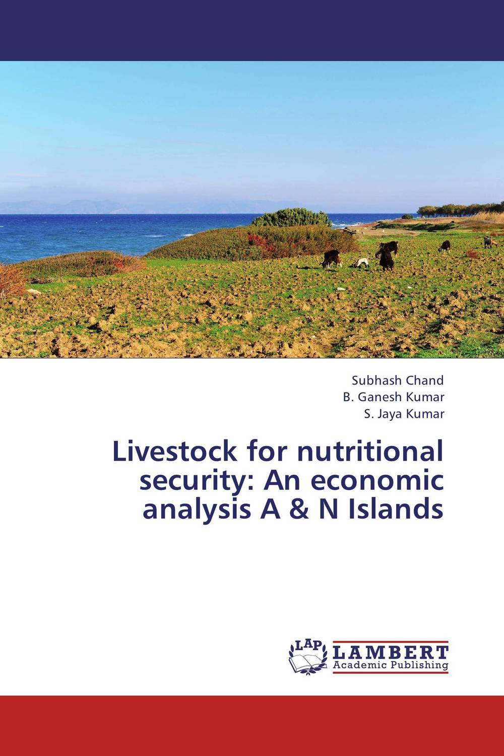 Livestock for nutritional security: An economic analysis A & N Islands an economic analysis of the environmental impacts of livestock grazing