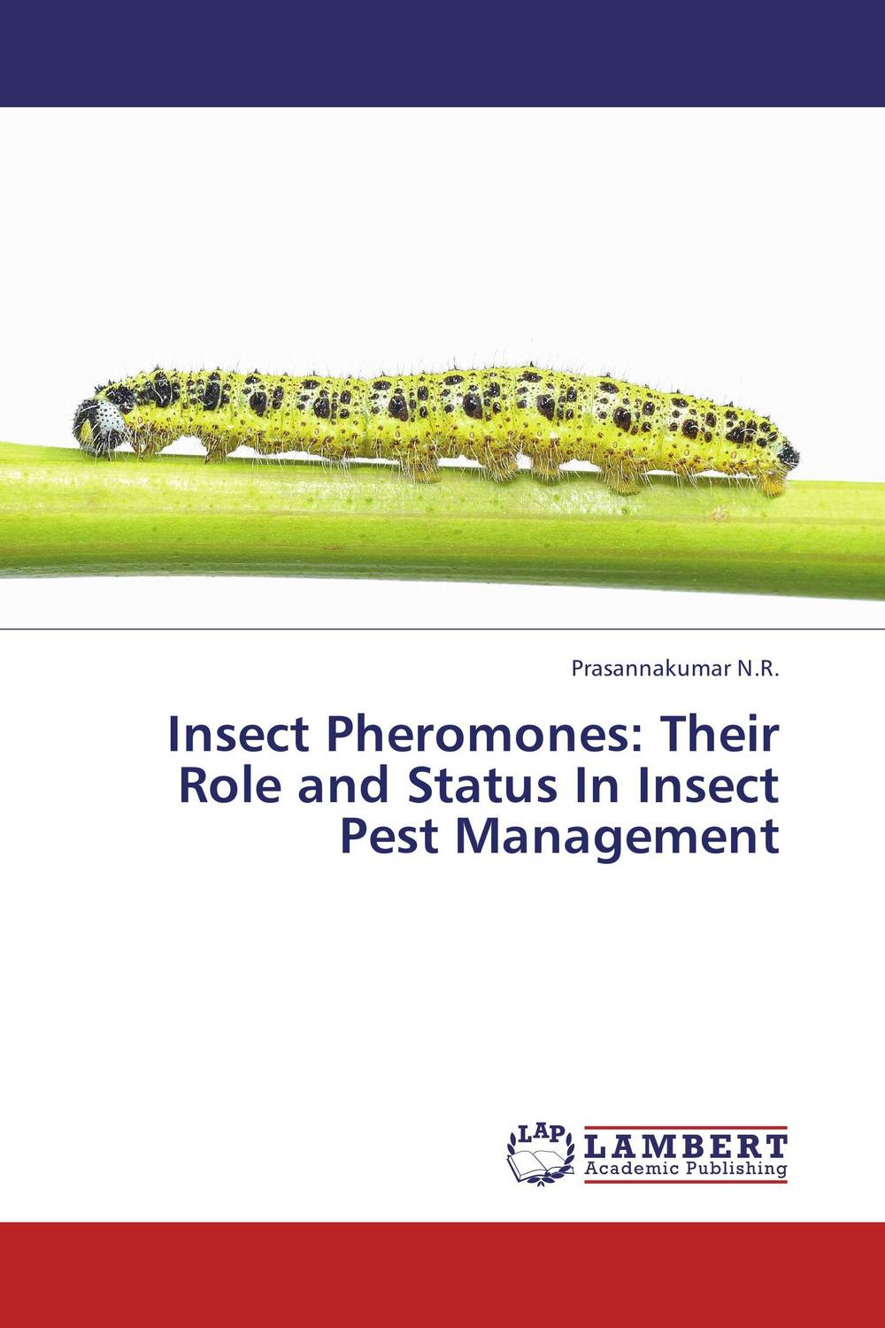 Insect Pheromones: Their Role and Status In Insect Pest Management