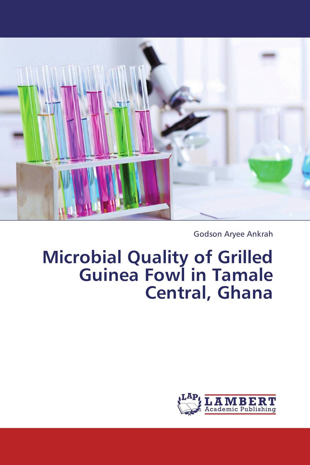 Microbial Quality of Grilled Guinea Fowl in Tamale Central, Ghana