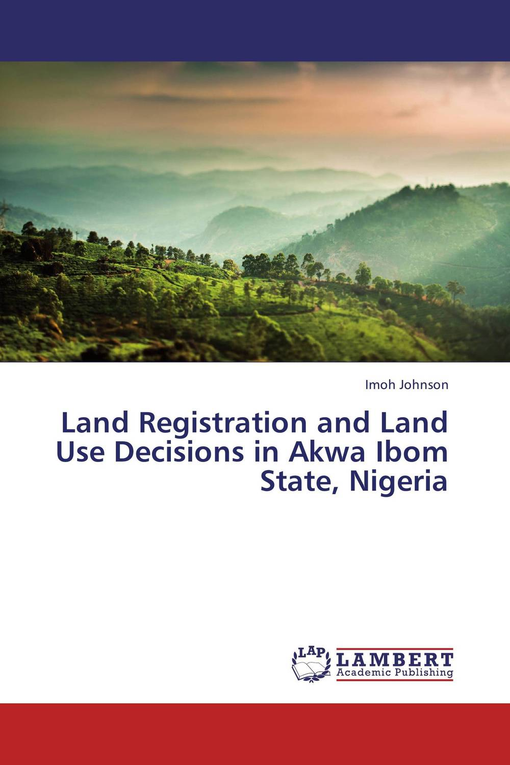 Land Registration and Land Use Decisions in Akwa Ibom State, Nigeria soil and land resource evaluation for village level planning
