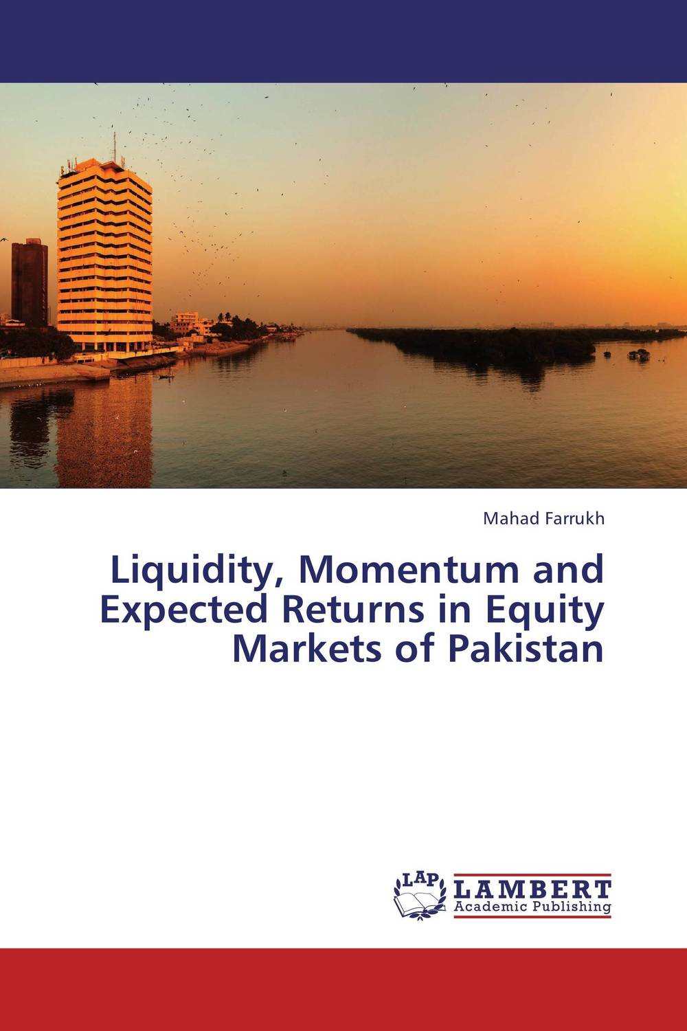 Liquidity, Momentum and Expected Returns in Equity Markets of Pakistan koning jan de high returns from low risk