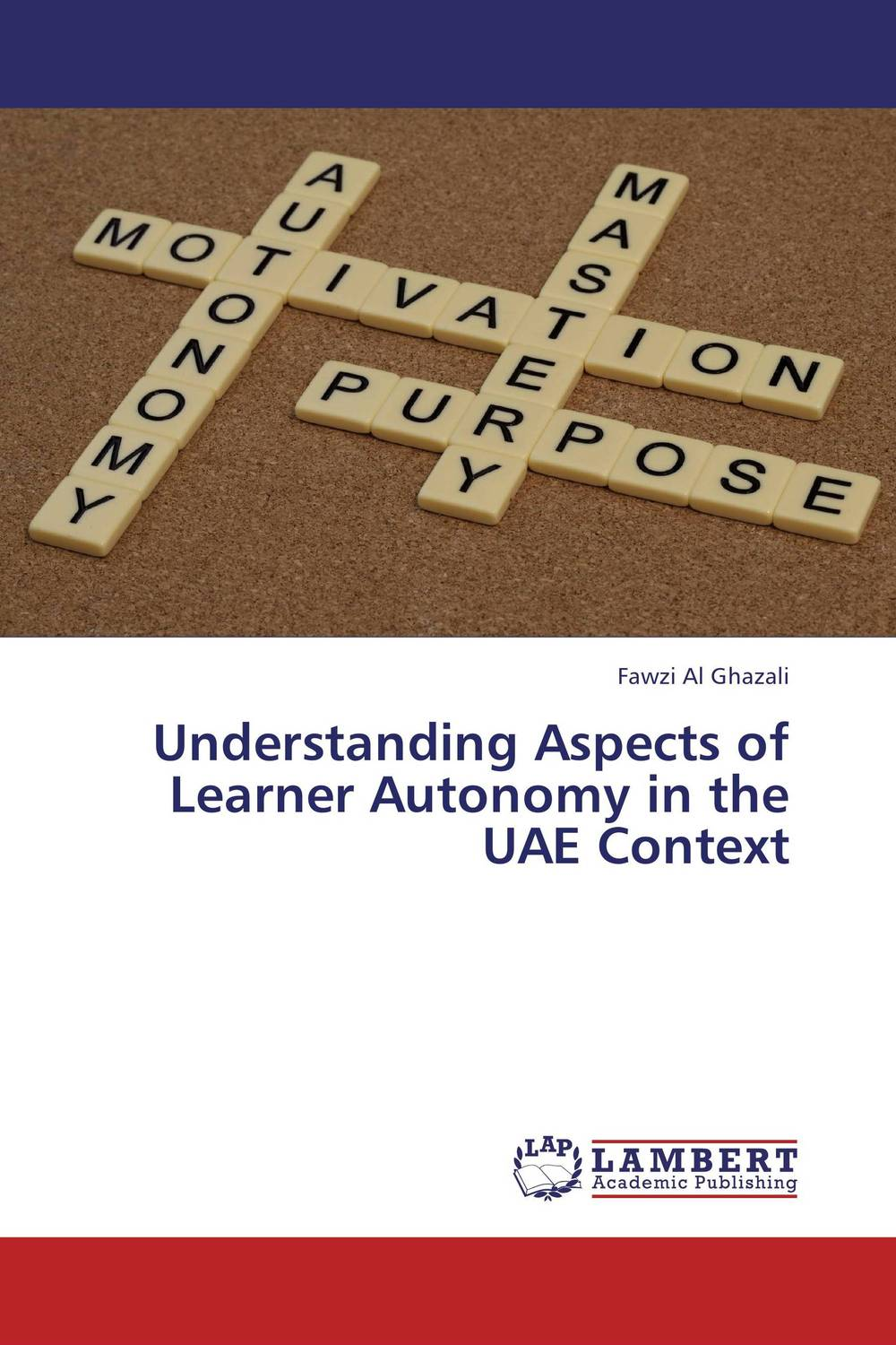 Understanding Aspects of Learner Autonomy in the UAE Context autonomy theory and implementation