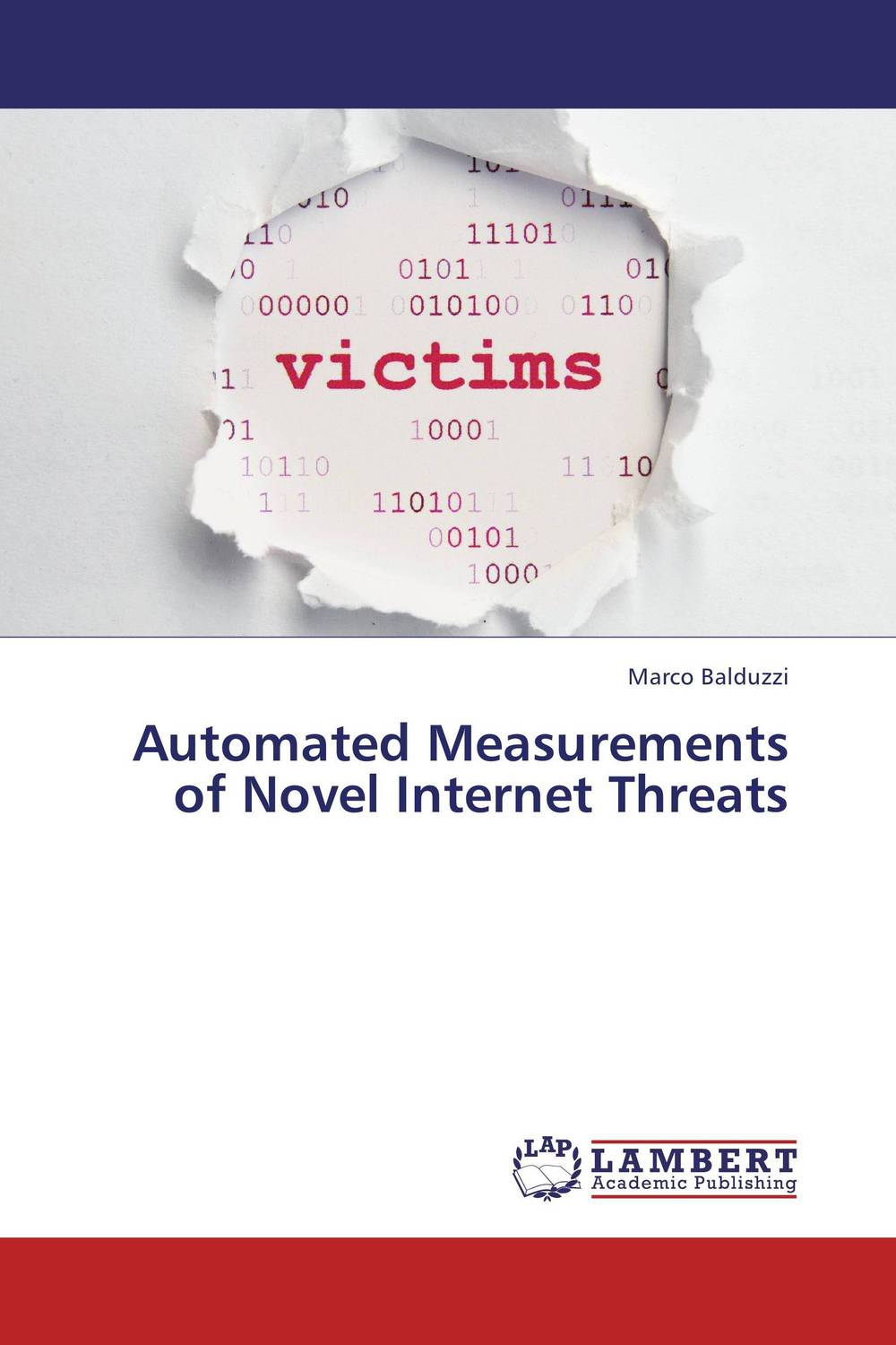 Automated Measurements of Novel Internet Threats the lonely polygamist – a novel