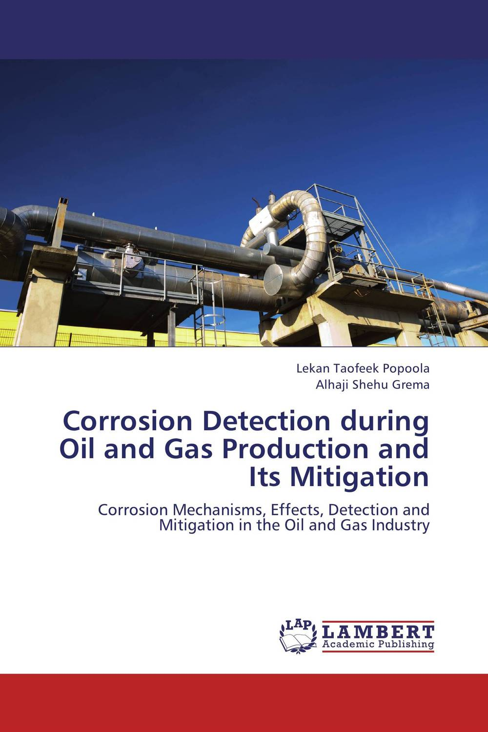 Corrosion Detection during Oil and Gas Production and Its Mitigation