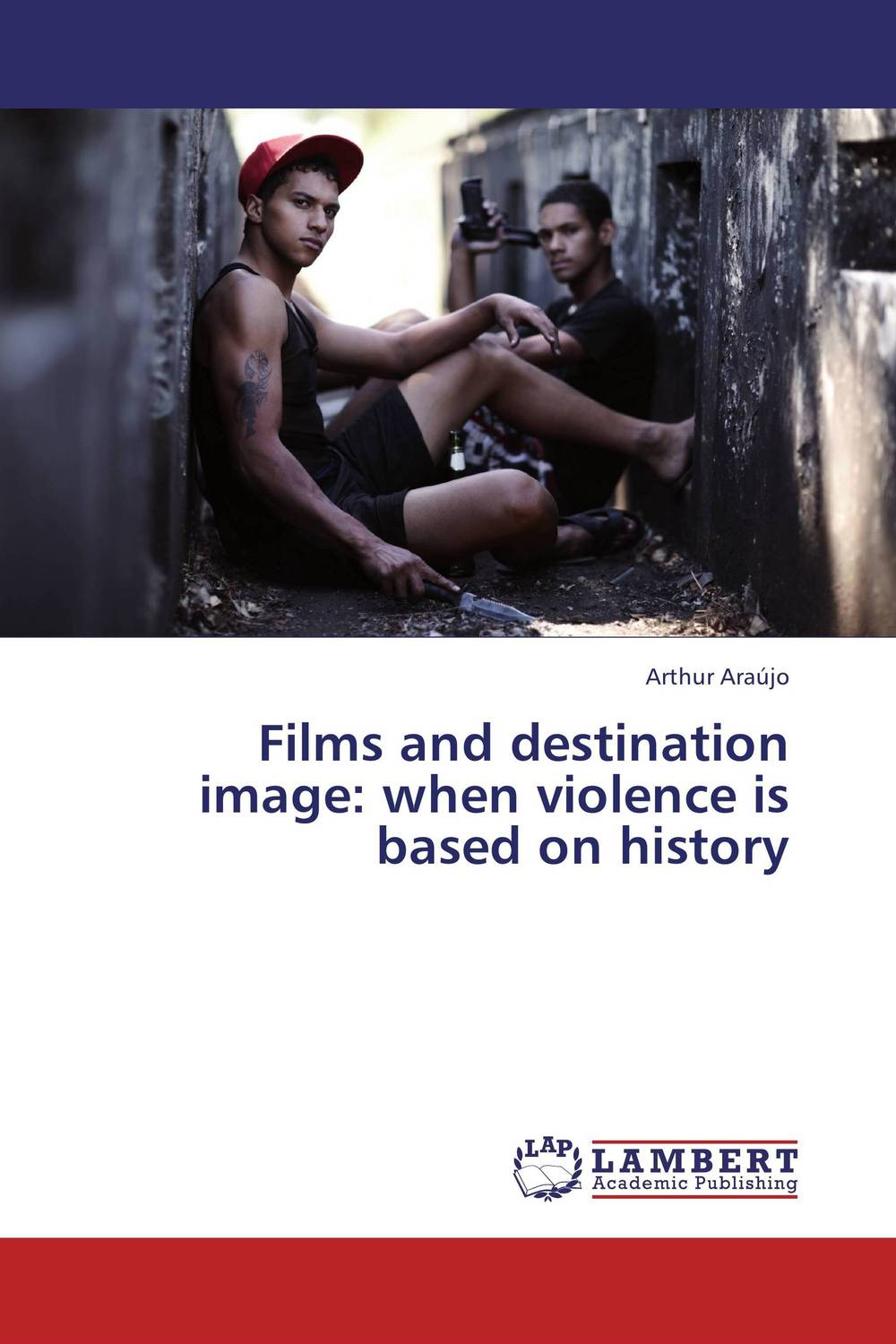 Films and destination image: when violence is based on history land of great image