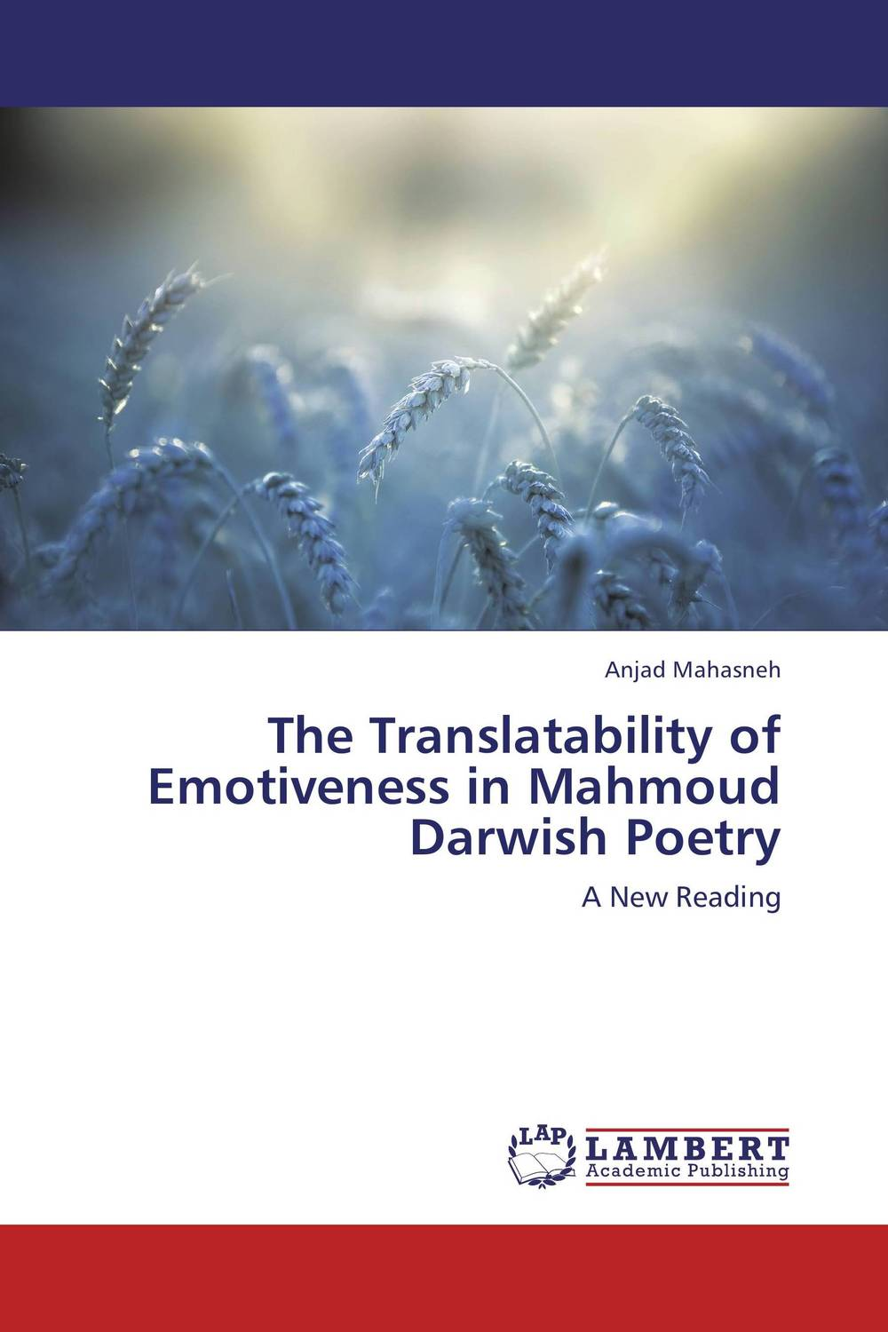 The Translatability of Emotiveness in Mahmoud Darwish Poetry cultural and linguistic hybridity in postcolonial text