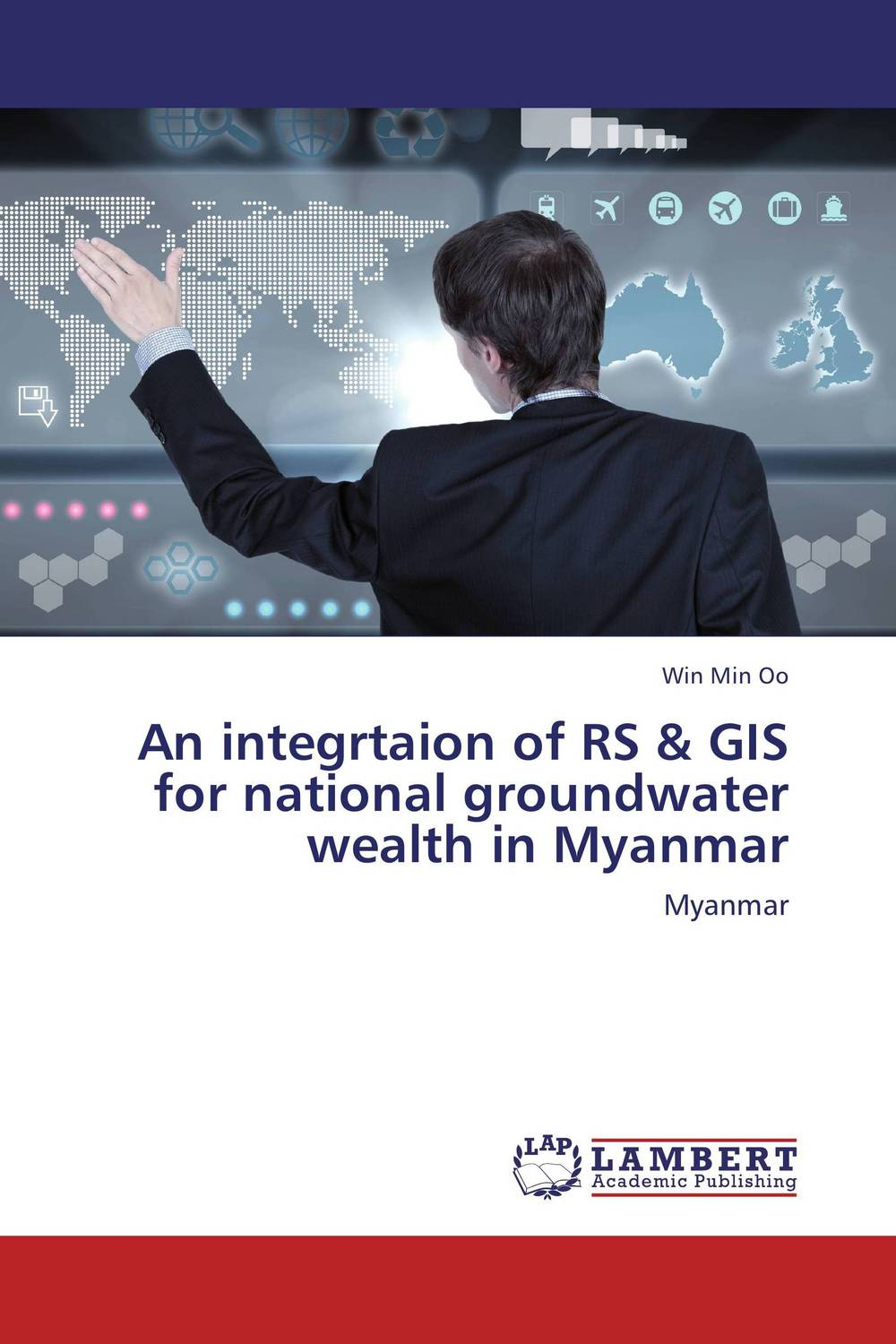 An integrtaion of RS & GIS for national groundwater wealth in Myanmar