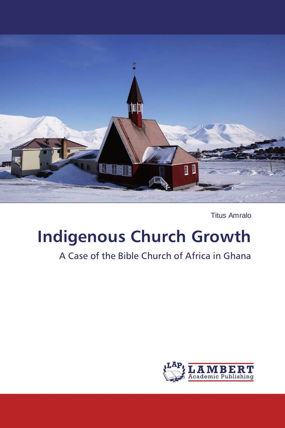 Indigenous Church Growth challenges and opportunities of indigenous church leaders in uganda