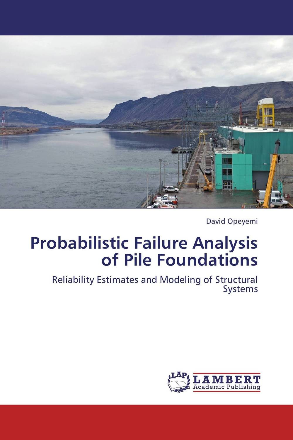 Probabilistic Failure Analysis of Pile Foundations dynamic analysis and failure modes of simple structures