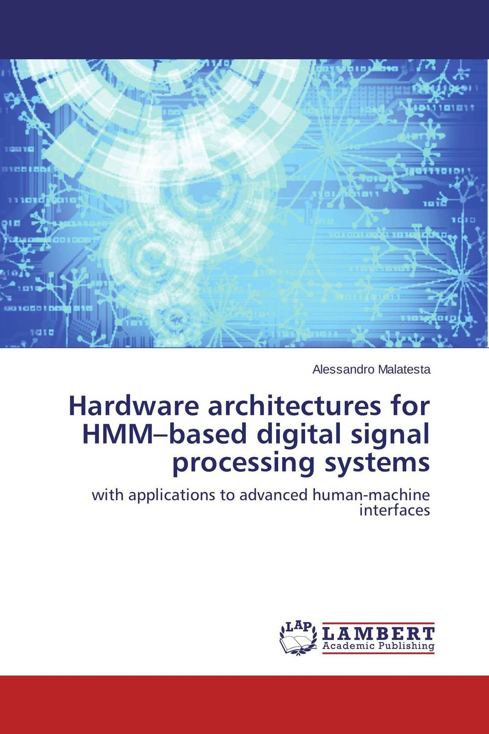 Hardware architectures for HMM–based digital signal processing systems a subspace approach for speech signal modelling and classification