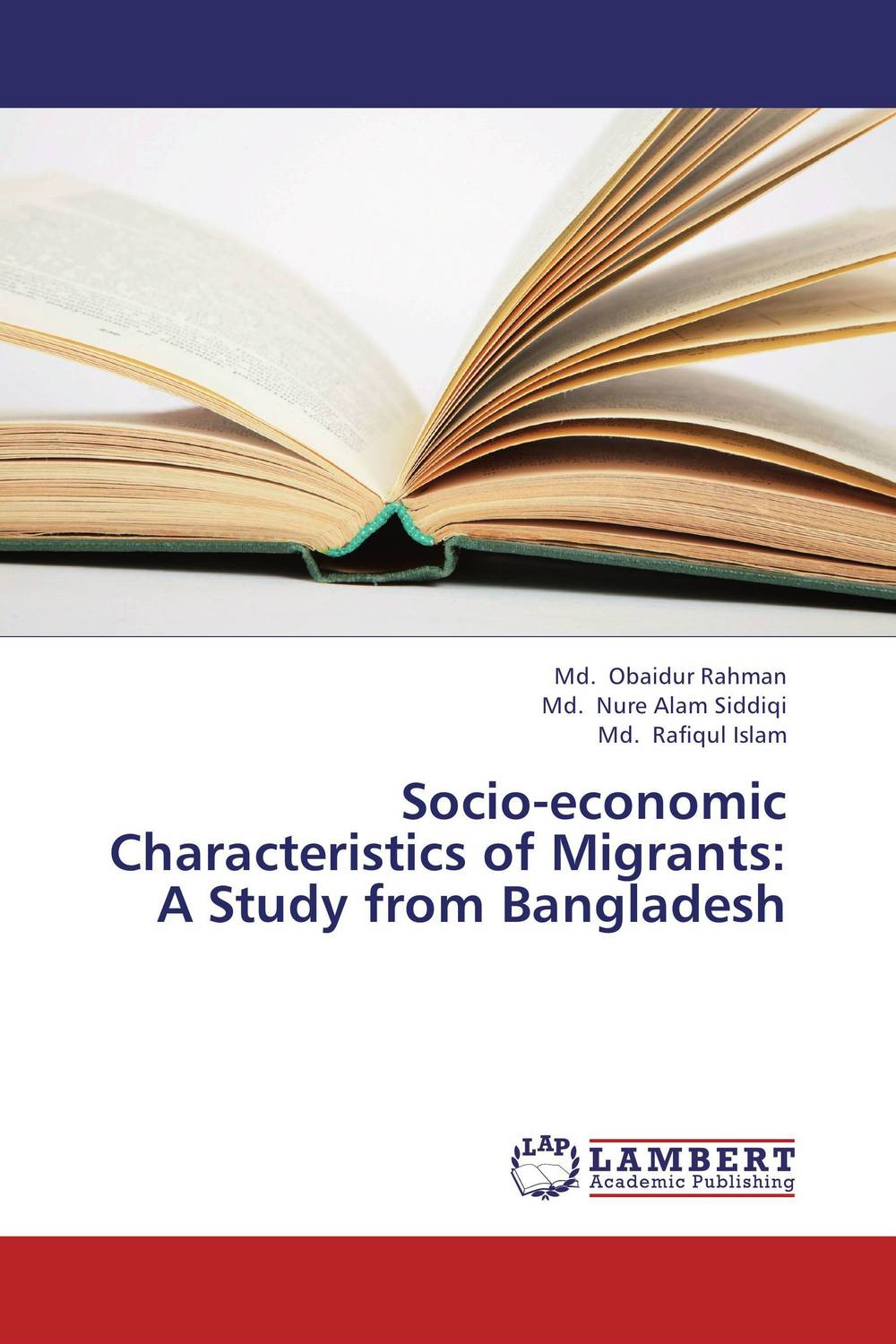 Socio-economic Characteristics of Migrants: A Study from Bangladesh an economic analysis of international student migration